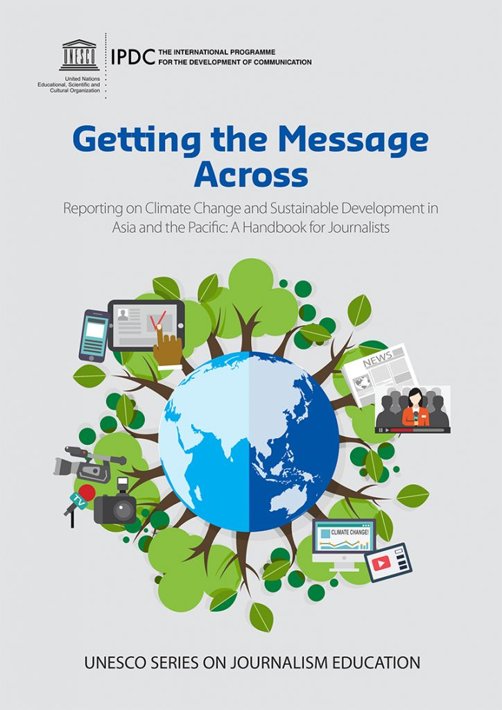 Getting the Message Across : Reporting on Climate Change and Sustainable Development in Asia and the Pacific: A Handbook for Journalists