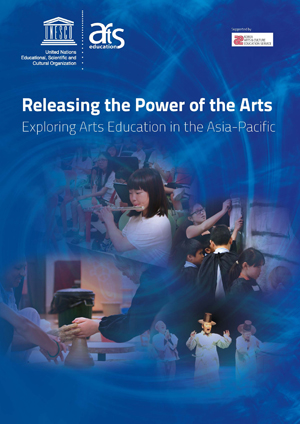 Releasing the Power of the Arts – Exploring Arts Education in the Asia-Pacific