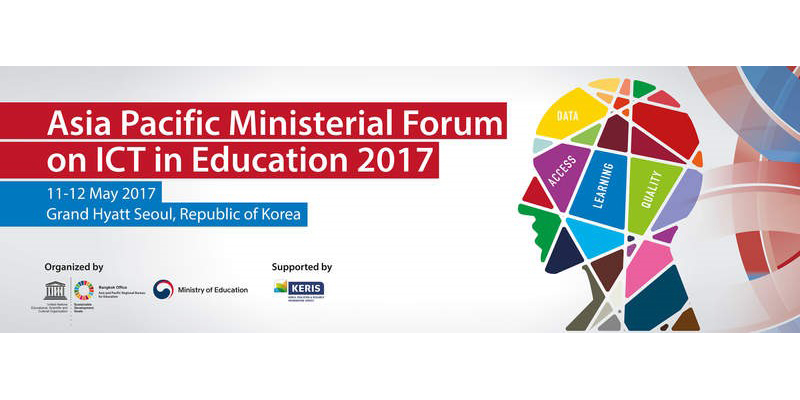 Asia Pacific Ministerial Forum on ICT in Education 2017 | UNESCO Bangkok