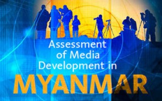 Assessment of Media Development in Myanmar – based on UNESCO's Media Development Indicators.