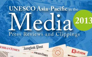 UNESCO Asia-Pacific in the media 2013: press reviews and clippings