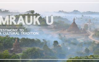 Journey towards Mrauk U World Heritage nomination