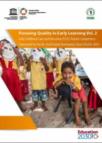 Early Childhood Care and Education (ECCE) - Teacher Competency Framework for Pacific Small Island Developing States(Pacific SIDS) (Pursuing Quality in Early Learning Vol. 2)