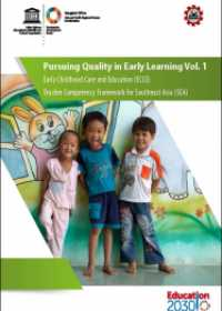 Early Childhood Care and Education (ECCE) - Teacher Competency Framework for Southeast Asia (SEA) (Pursuing Quality in Early Learning Vol. 1)