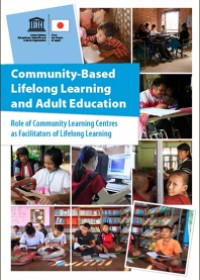 Community-Based Lifelong Learning and Adult Education: Role of Community Learning Centres as Facilitators of Lifelong Learning