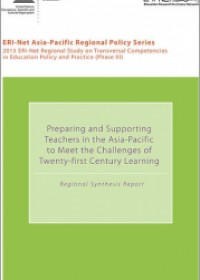 Preparing and Supporting Teachers in the Asia‑Pacific to Meet the Challenges of Twenty-first Century Learning: Regional Synthesis Report