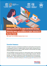 Building ecosystems for online and blended learning: advancing equity and excellence in higher education in the Asia-Pacific: policy brief