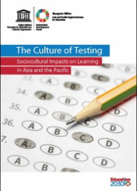 The Culture of Testing: Sociocultural Impacts on Learning in Asia and the Pacific