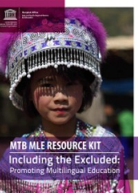 MTB MLE RESOURCE KIT - Including the Excluded: Promoting Multilingual Education