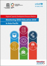 Regional Capacity Development Resource Book on Monitoring SDG4-Education 2030 in Asia-Pacific