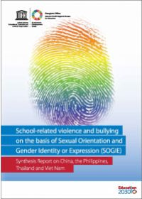 School-related violence and bullying on the basis of Sexual Orientation and Gender Identity or Expression (SOGIE) - Synthesis Report on China, the Philippines, Thailand and Viet Nam