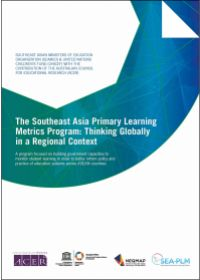 The Southeast Asia Primary Learning Metrics Program: Thinking Globally in a Regional Context