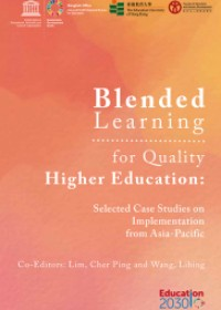 Blended Learning for Quality Higher Education: Selected Case Studies on Implementation from Asia-Pacific