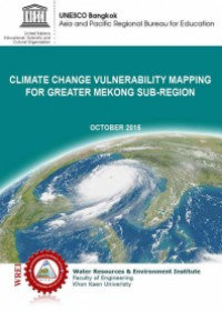 Climate Change Vulnerability Mapping for Greater Mekong Sub-Region