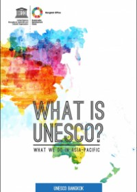 What is UNESCO? What we do in Asia-Pacific (Brochure)