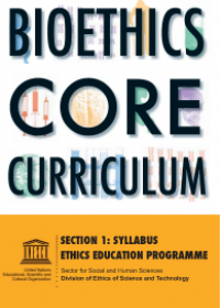 Bioethics Core Curriculum Section 1 : Syllabus, Ethics Education Programme