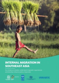 Internal Migration in Southeast Asia: An initiative to better understand migrants' experiences and develop inclusive policy responses (Brochure)