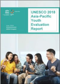 UNESCO 2018 Asia-Pacific Youth Evaluation Report, June 2019