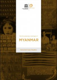 The Documentary heritage of Myanmar: Selected Case Studies