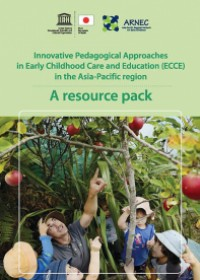Innovative Pedagogical Approaches in Early Childhood Care and Education (ECCE): A Resource Pack