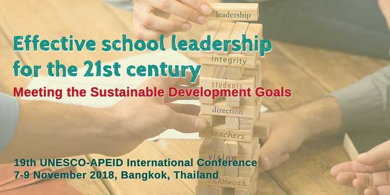 19th UNESCO-APEID International Conference - Effective School Leadership for the 21st Century: Meeting the Sustainable Development Goals