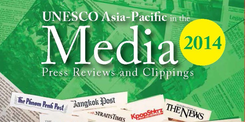 UNESCO Asia-Pacific in the media 2014: press reviews and clippings