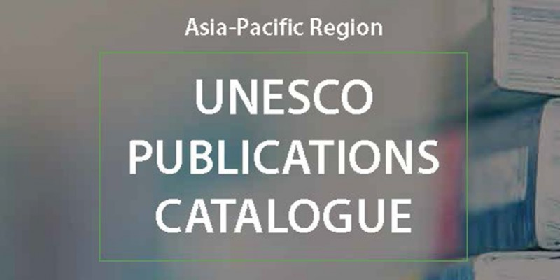 UNESCO Publications Catalogue: Asia-Pacific Region 2016-2017